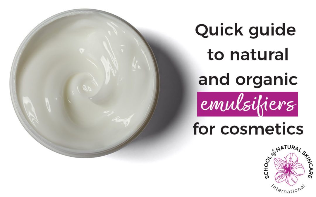 Quick guide to natural and organic emulsifiers for cosmetics