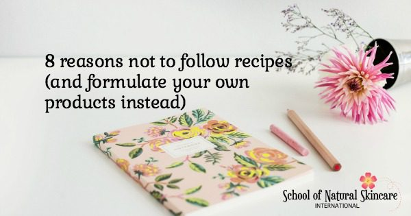 8 reasons not to follow recipes (and formulate your own products instead)