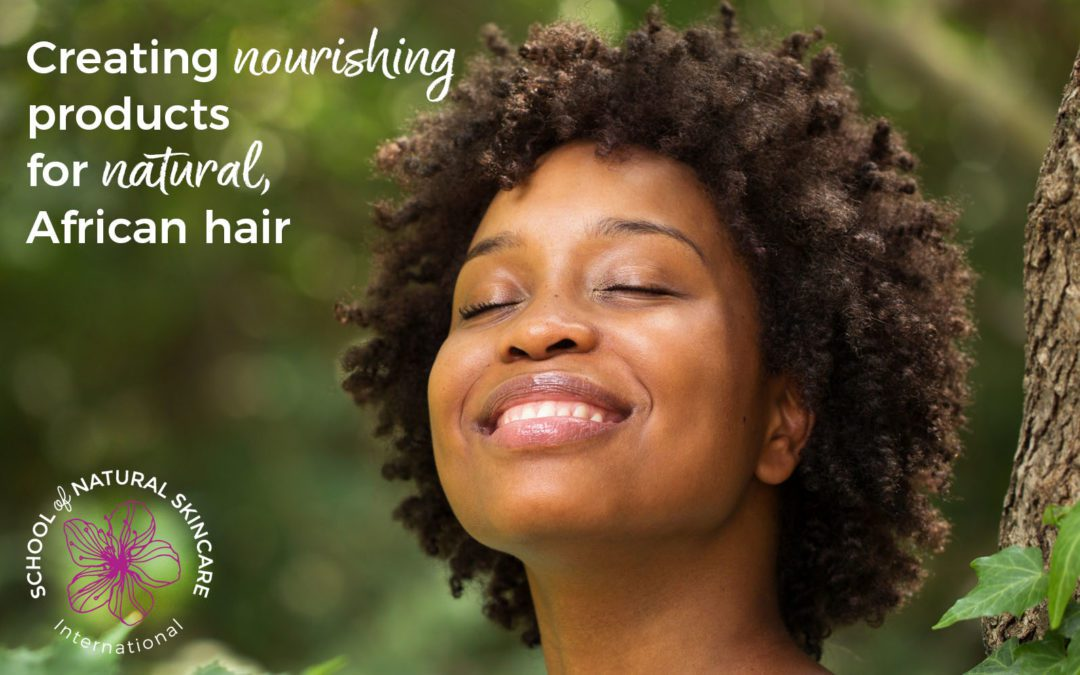Creating Nourishing Products for Natural, African Hair